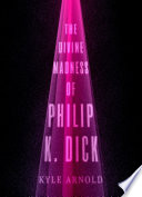 download ebook the divine madness of philip k. dick pdf epub