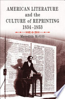 American Literature and the Culture of Reprinting, 1834-1853 Belated Emergence Of A Truly National Literature And