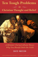 Ten Tough Problems in Christian Thought and Belief