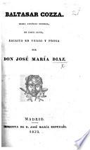 Baltasar Gozza. Drama histórico original, en cinco actos, escrito en verso y prosa