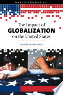 The Impact of Globalization on the United States  3 volumes