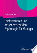 Leichter führen und besser entscheiden: Psychologie für Manager