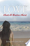 Love Heals A Broken Heart (Trust Me) : their five year old son,...