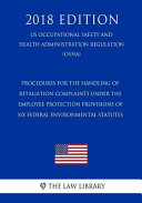 Procedures For The Handling Of Retaliation Complaints Under The Employee Protection Provisions Of Six Federal Environmental Statutes Us Occupational Safety And Health Administration Regulation Osha 2018 Edition