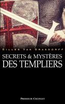 Les Templiers Et Leur Mystère 2 Tomes par Gilles Van Grasdorff
