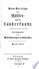 Neue Beiträge zur Völker- und Länderkunde ; Herausgegeben von M. C. Sprengel und G. Forster