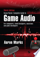 Aaron Marks  Complete Guide to Game Audio