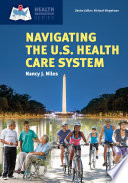 Navigating the U S  Health Care System