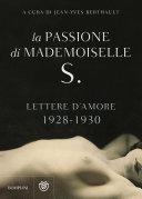 La passione di Mademoiselle S    Lettere d amore