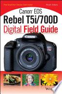 Canon EOS Rebel T5i 700D Digital Field Guide
