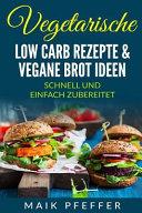 Low Carb: 60 Vegetarische und Vegane Rezepte Vegan Abnehmen