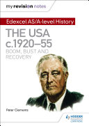 My Revision Notes: Edexcel AS/A-level History: The USA, c1920–55: boom, bust and recovery