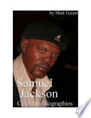 Celebrity Biographies   The Amazing Life Of Samuel Jackson   Famous Actors