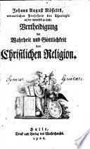 Vertheidigung der Wahrheit und Göttichkeit der christl. Religion