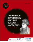 OCR A Level History  The French Revolution and the rule of Napoleon 1774 1815