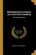 Mittelalterliche Inventare Aus Tirol Und Vorarlberg