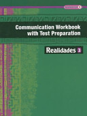 Realidades Communication Workbook with Test Preparation 3