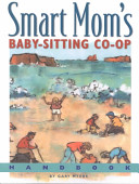 Smart Mom S Baby Sitting Co Op Handbook