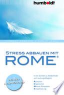 Stress abbauen mit ROME