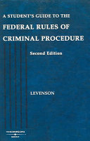 A student's guide to the federal rules of criminal procedure