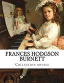 Frances Hodgson Burnett, Collection Novels
