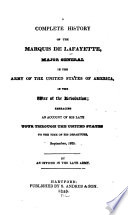 A Complete History of the Marquis de Lafayette, Major-general in the American Army in the War of the Revolution
