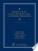 Criminal Law: Cases, Materials, and Lawyering Strategies