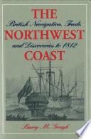 The Northwest Coast : far-flung corner of the empire....