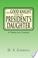 One Good Knight with the President   s Daughter
