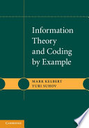 Information Theory and Coding by Example Aspects Of Information Theory And