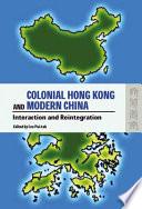 Colonial Hong Kong and Modern China