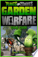 Plants vs Zombies Garden Warfare Game Guide