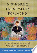 Non Drug Treatments for ADHD  New Options for Kids  Adults  and Clinicians Book PDF