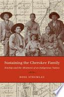 Sustaining the Cherokee Family