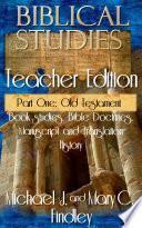 Biblical Studies Teacher Edition Part One  Old Testament Book PDF