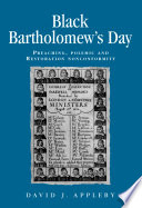 Black Bartholomew's Day Implications Of A Collision Of Highly Charged Polemic