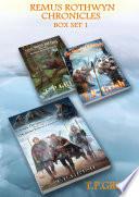 Remus Rothwyn Chronicles Box Set 1 Books 1 3