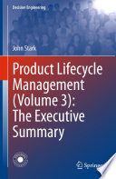 Product Lifecycle Management Volume 3 The Executive Summary book