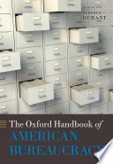 The Oxford Handbook Of American Bureaucracy : fields of public administration, public management, and public...