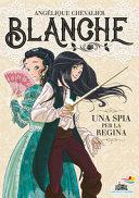 Blanche : una spia per la regina