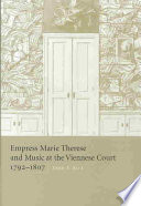 Empress Marie Therese and Music at the Viennese Court  1792 1807