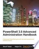 PowerShell 3 0 Advanced Administration Handbook