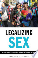 Legalizing sex : sexual minorities, AIDS, and citizenship in India document cover