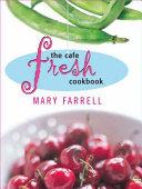 The Cafe Fresh Cookbook