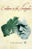 Evolution in the Antipodes: Charles Darwin and Australia