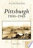 Pittsburgh  1900 1945