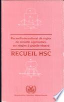 RECUEIL INTERNATIONAL DE R  GLES DE S  CURITE APPLICABLES AUX ENGINS    GRANDE VITESSE  Recueil HSC     dition de 1995