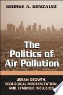 The Politics of Air Pollution