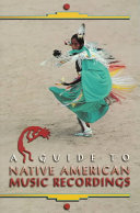 A Guide to Native American Music Recordings Recordings Currently In Print And Available