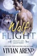 Wolf Flight Vivian Arend S Light Hearted Feel Good Paranormal Series